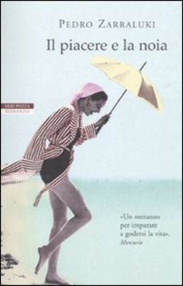 Piacere e la noia (Il) - Pedro Zarraluki | Kritjur.org