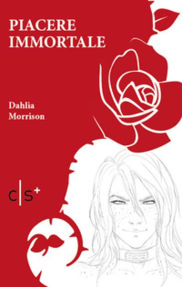 Piacere immortale - Dahlia Morrison |