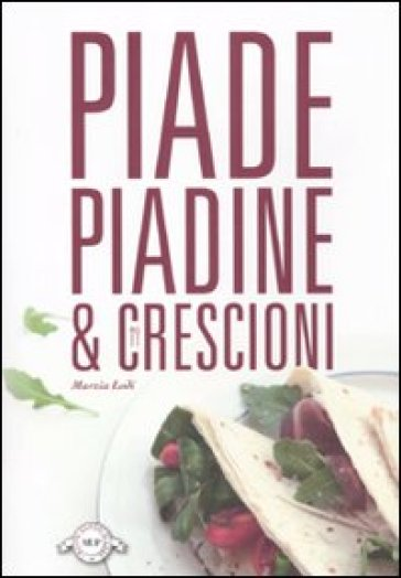 Piade piadine & crescioni - Marzia Lodi | Rochesterscifianimecon.com