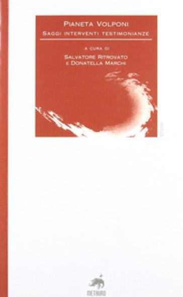 Pianeta Volponi. Saggi, interventi, testimonianze - Salvatore Ritrovato |