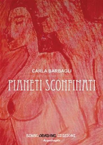 Pianeti sconfinati - Carla Barbagli |