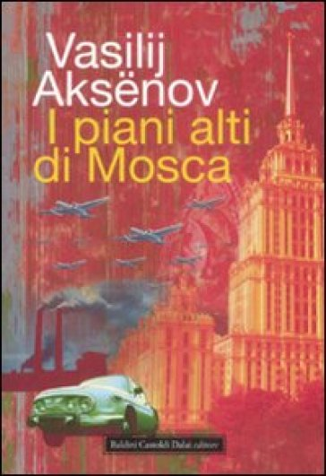 Piani alti di Mosca (I) - Vasilij Aksenov | Jonathanterrington.com