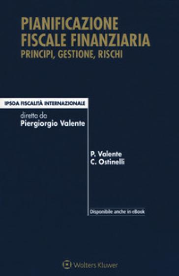 Pianificazione fiscale finanziaria. Principi, gestione, rischi. Con Contenuto digitale per download e accesso on line - Paolo Palente |