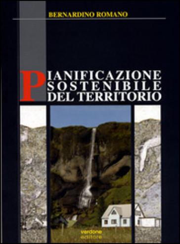 Pianificazione sostenibile del territorio - Bernardino Romano | Thecosgala.com