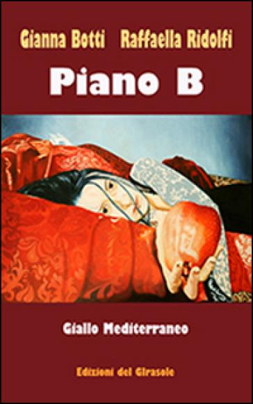 Piano B. Giallo Mediterraneo - Gianna Botti |
