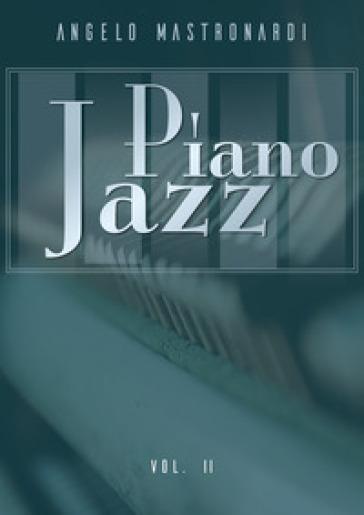 Piano jazz. 2. - Angelo Mastronardi | Jonathanterrington.com