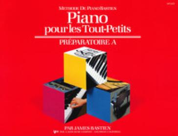 Piano pour les tout-petits. Préparatoire A - James Bastien | Rochesterscifianimecon.com