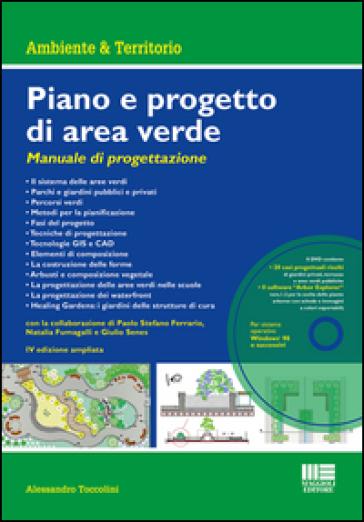 Piano e progetto di area verde. Manuale di progettazione. Con DVD-ROM - Alessandro Toccolini |