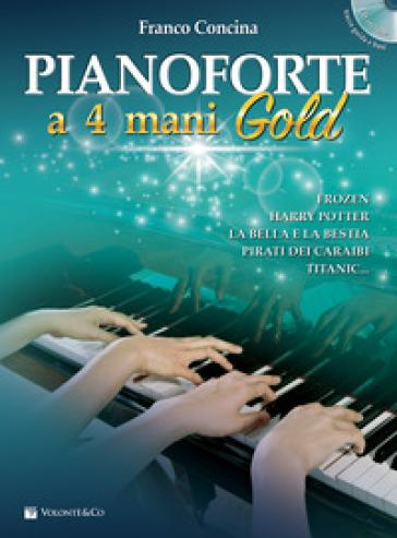 Pianoforte a 4 mani. Ediz. gold. Con CD-Audio - Franco Concina   Jonathanterrington.com