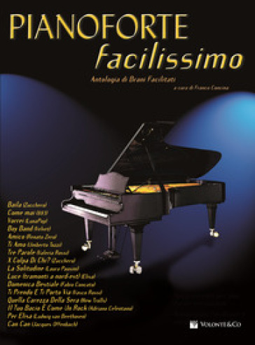 Pianoforte facilissimo. Antologia di brani facilitati. 1. - F. Concina |