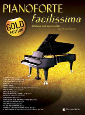 Pianoforte facilissimo. Antologia di brani facilitati. Gold edition - F. Concina |