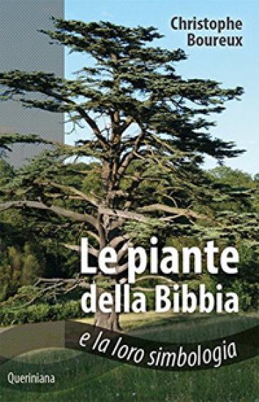 Piante della Bibbia e la loro simbologia - Christophe Boureux |