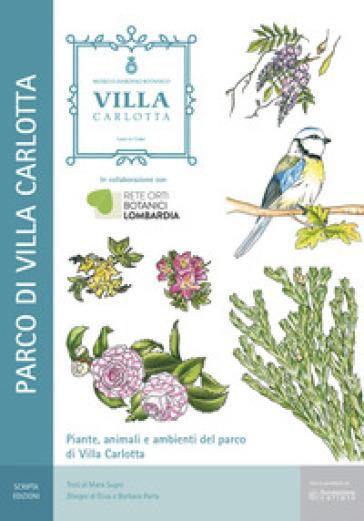 Piante, animali e ambienti del parco di Villa Carlotta. Il Museo Giardino Botanico di Villa Carlotta a Tremezzo (Como) - Mara Sugni pdf epub