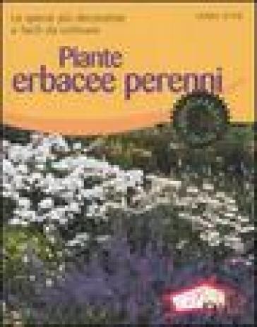 Piante erbacee perenni. Le specie più decorative e facili da coltivare - Ulrike Leyhe |