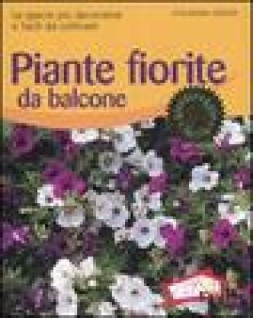 Piante fiorite da balcone. Le specie più decorative e facili da coltivare - Eva Maria Geiger |