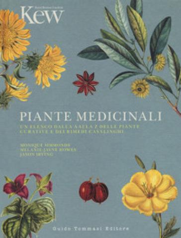 Piante medicinali. Un elenco dalla A alla Z delle piante curative e dei rimedi casalinghi - Monique Simmonds |