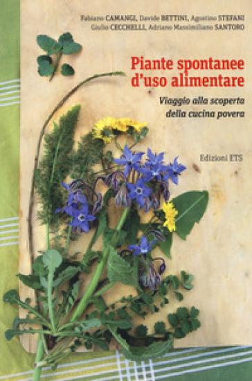 Piante spontanee d'uso alimentare. Viaggio alla scoperta della cucina povera - Fabiano Camangi   Ericsfund.org