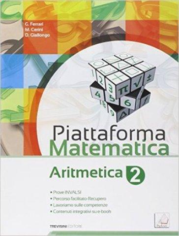 Piattaforma matematica. Aritmetica 2-Geometria 2. Per la Scuola media. Con e-book. Con espansione online - Giovanni Ferrari | Rochesterscifianimecon.com