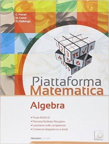 Piattaforma matematica. Algebra-Geometria 3. Per la Scuola media. Con e-book. Con espansione online - Giovanni Ferrari |