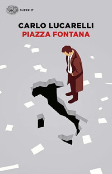 Piazza Fontana - Carlo Lucarelli | Thecosgala.com