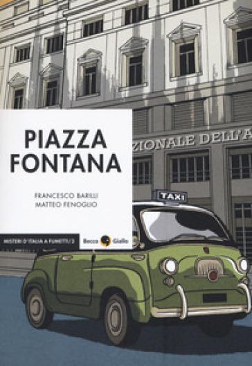 Piazza Fontana - Francesco Barilli |