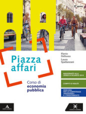 Piazza affari. Corso di economia pubblica. Per il 5° anno degli Ist. tecnici e professionali. Con e-book. Con espansione online