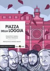 Piazza della Loggia. 1-2. - Francesco Barilli, Matteo Fenoglio