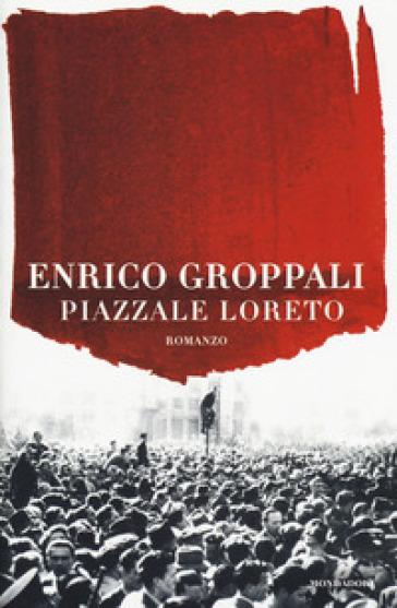 Piazzale Loreto - Enrico Groppali |