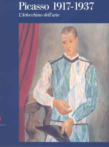 Picasso 1917 - 1937. L'arlecchino dell'arte. Catalogo della mostra (Roma, 11 ottobre 2008 - 8 febbraio 2009) - Marcella Mancini | Rochesterscifianimecon.com