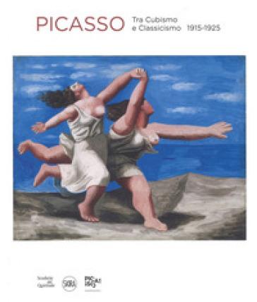 Picasso. Tra cubismo e classicismo 1915-1925. Ediz. a colori - O. Berggruen |