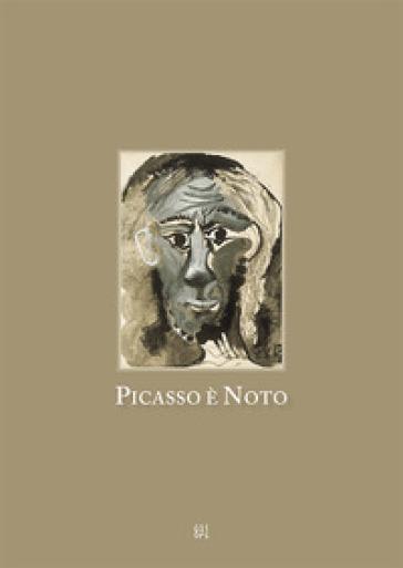 Picasso è Noto. Ediz. italiana e inglese - D. Duran Ucar  