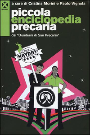 Piccola enciclopedia precaria dai «Quaderni di San Precario» - C. Morini |