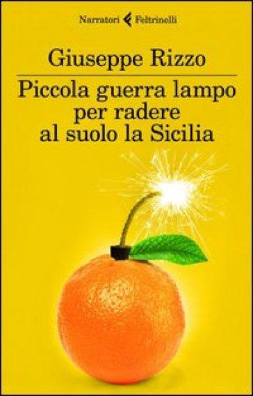 Piccola guerra lampo per radere al suolo la Sicilia - Giuseppe Rizzo  