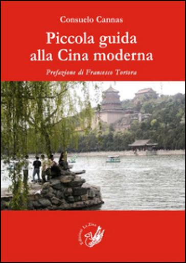 Piccola guida alla Cina moderna - Consuelo Cannas | Rochesterscifianimecon.com