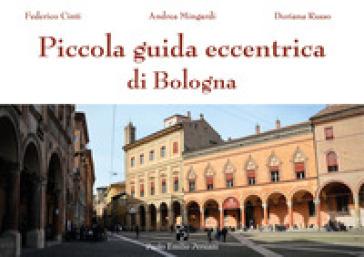 Piccola guida eccentrica di Bologna - Federico Cinti   Rochesterscifianimecon.com