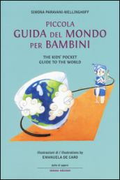 Piccola guida del mondo per bambini-The kids  pocket guide to the world. Ediz. bilingue