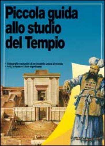 Piccola guida allo studio del tempio - Robert Backhouse |