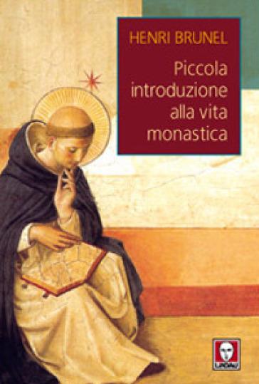 Piccola introduzione alla vita monastica - Henri Brunel   Rochesterscifianimecon.com