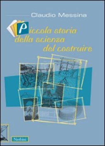 Piccola storia della scienza del costruire - Claudio Messina | Thecosgala.com