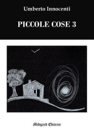 Piccole cose 3. 3. - Umberto Innocenti  
