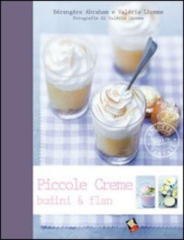 Piccole creme, budini & flan - Bérengère Abraham | Rochesterscifianimecon.com