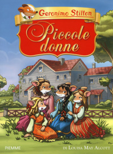 Piccole donne di Louisa May Alcott - Geronimo Stilton | Thecosgala.com