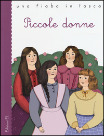 Piccole donne da Louisa May Alcott. Ediz. illustrata
