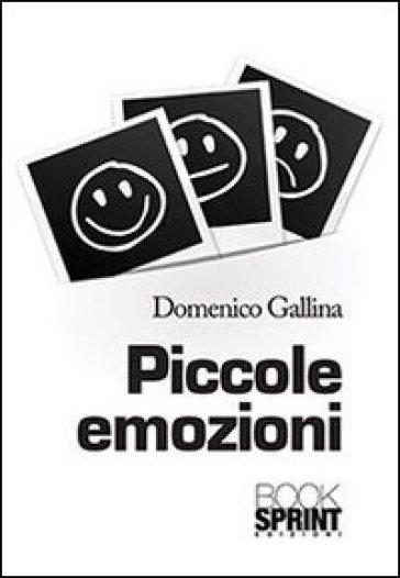 Piccole emozioni - Domenico Gallina | Ericsfund.org