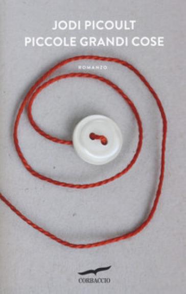 Piccole grandi cose - Jodi Picoult   Kritjur.org
