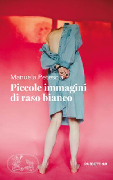 Piccole immagini di raso bianco - Manuela Petescia | Ericsfund.org