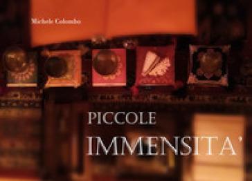 Piccole immensità - Michele Colombo |