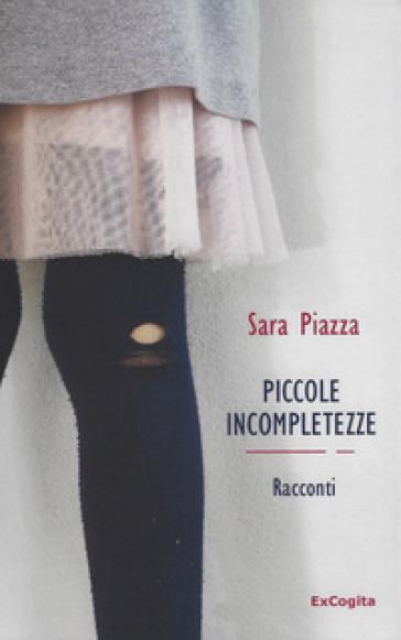 Piccole incompletezze - Piazza Sara |