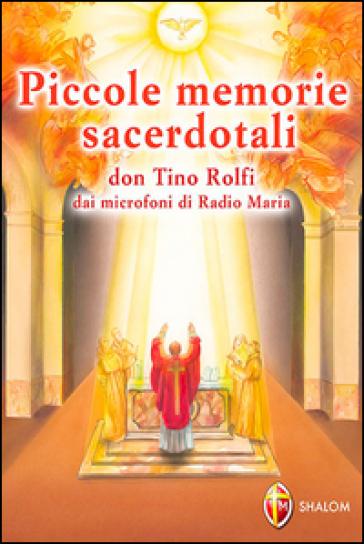 Piccole memorie sacerdotali. Don Tino Rolfi dai microfoni di Radio Maria - Tino Rolfi  
