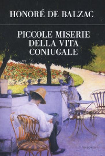 Piccole miserie della vita coniugale - Honoré de Balzac |